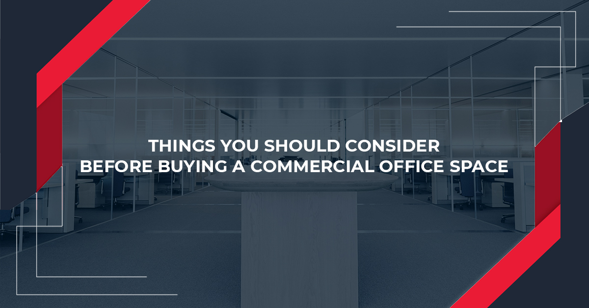 Things You Should Consider Before Buying a Commercial Office Space