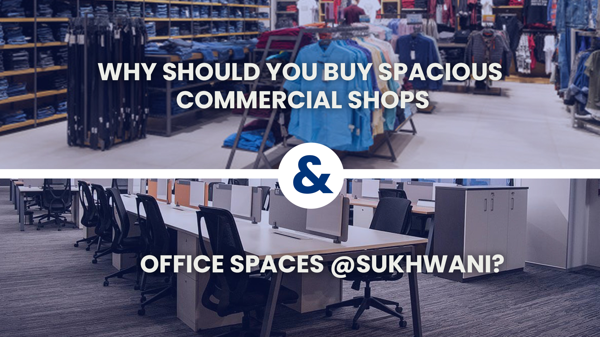 Why buy spacious commercial shops and office spaces at Sukhwani?