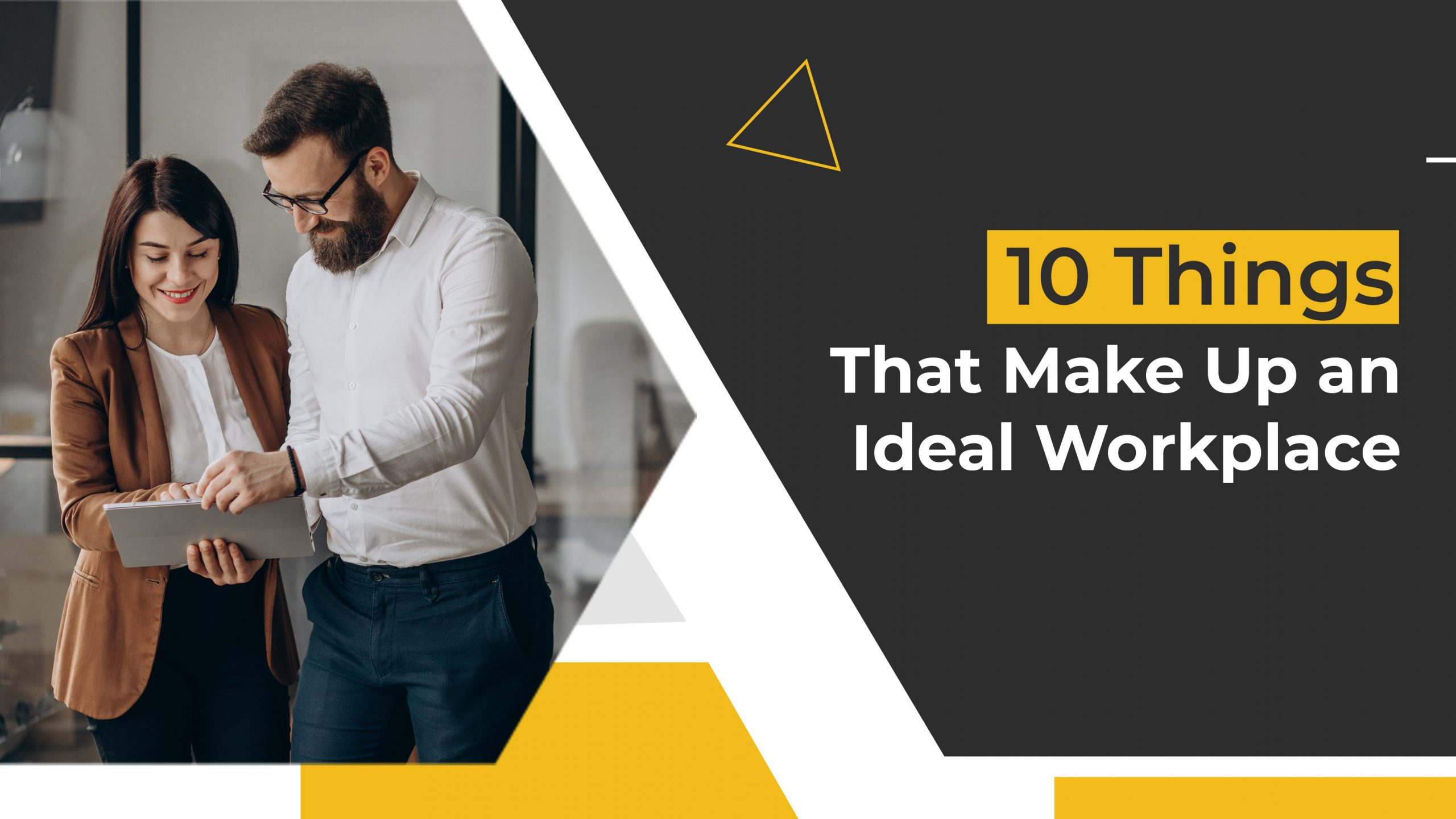 10 Things That Make Up an Ideal Workplace